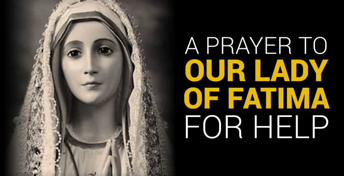 A prayer to Our Lady of Fatima for help