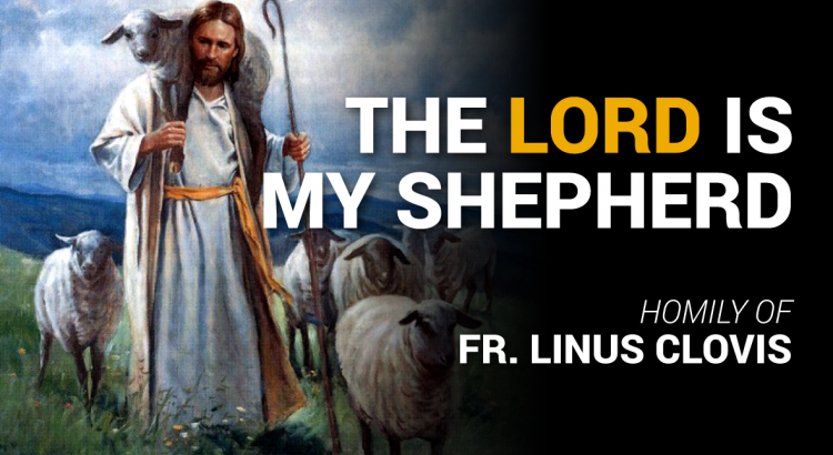 The Lord is my shepherd ~ Fr. Linus Clovis