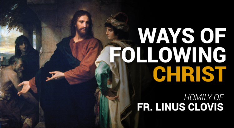 Ways of following Christ ~ Fr. Linus Clovis