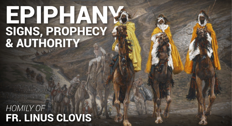 Epiphany: Signs, Prophecy & Authority ~ Fr. Linus Clovis