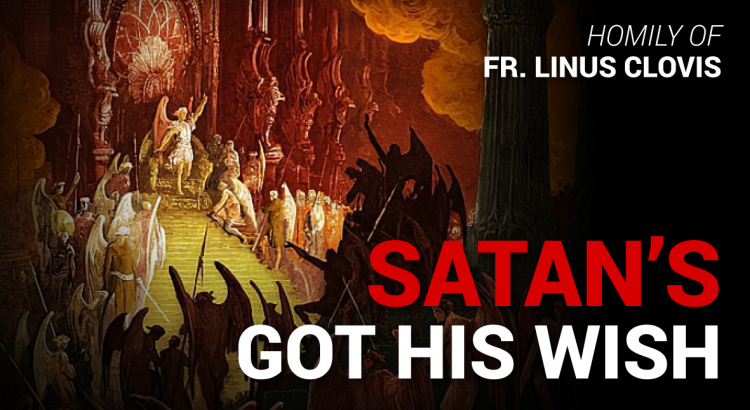 Satan's got his wish ~ Fr. Linus Clovis