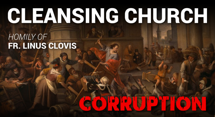 Cleansing Church corruption ~ Fr. Linus Clovis