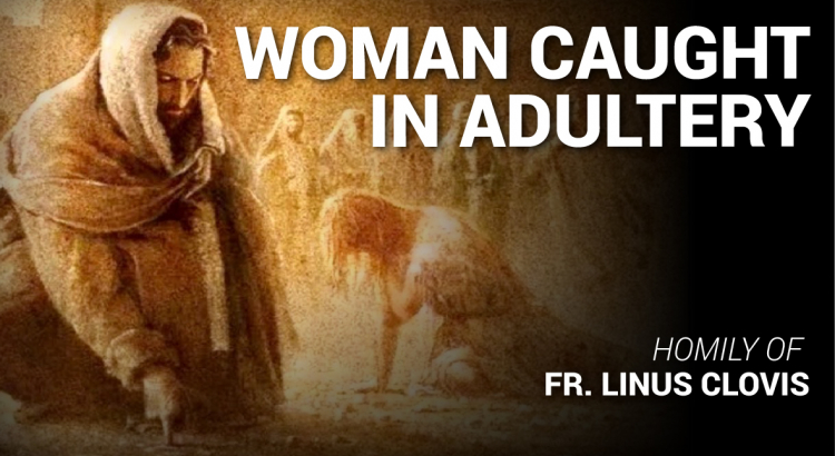 Woman caught in adultery ~ Fr. Linus Clovis