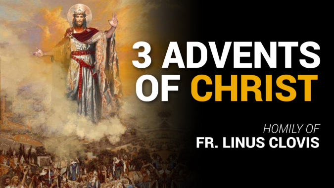 3 Advents of Christ ~ Fr. Linus Clovis
