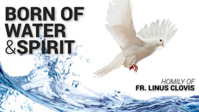 Born of water & Spirit ~ Fr. Linus Clovis
