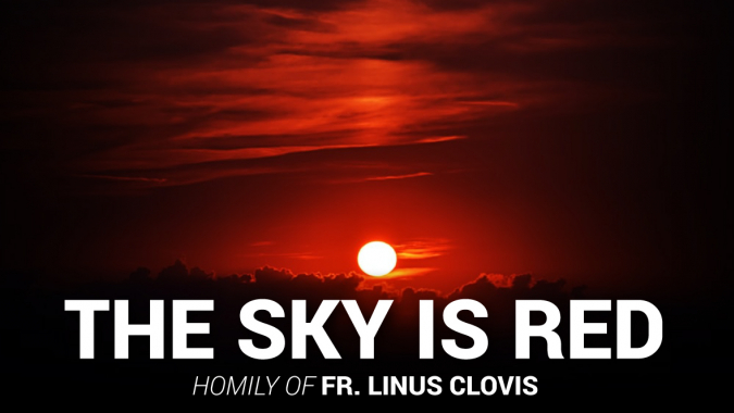 The sky is red ~ Fr. Linus Clovis