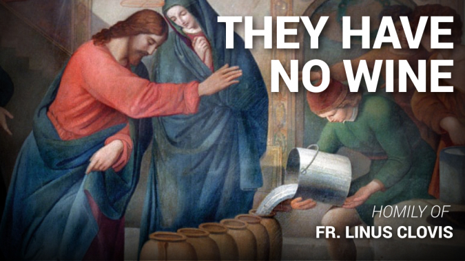 They have no wine ~ Fr. Linus Clovis