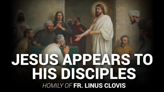 Jesus Appears to His Disciples ~ Fr. Linus Clovis