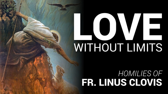 Love without limits ~ Fr. Linus Clovis