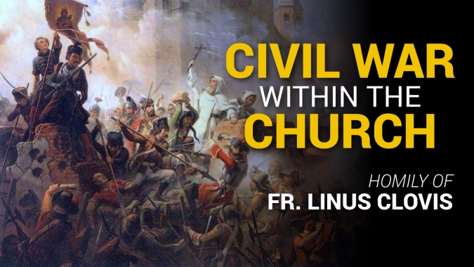 Civil War within the Church ~ Fr. Linus Clovis