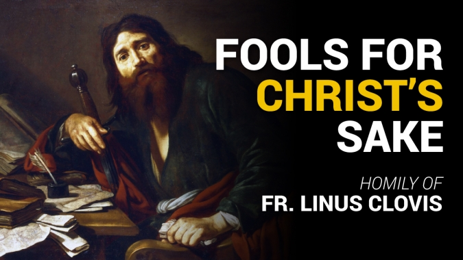 Fools for Christ's sake ~ Fr. Linus Clovis